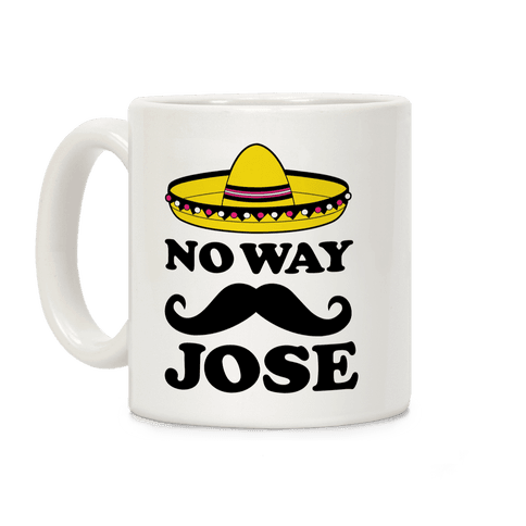 No Way Jose  Coffee Mug