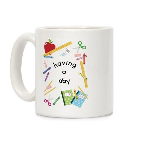 Having A Day Coffee Mug
