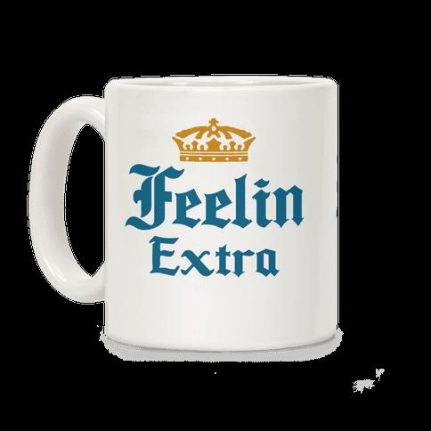 Feelin Extra Corona Parody Coffee Mug