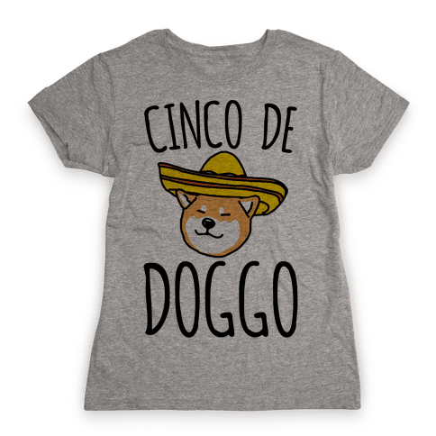 Cinco De Doggo Womens T-Shirt