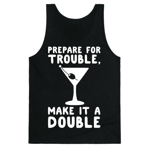 Prepare For Trouble Make It A Double White Print Tank Top