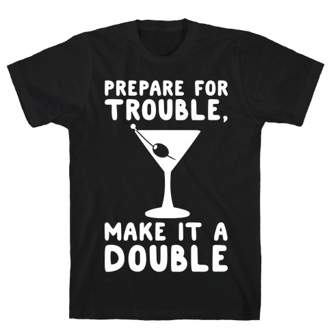 Prepare For Trouble Make It A Double White Print T-Shirt