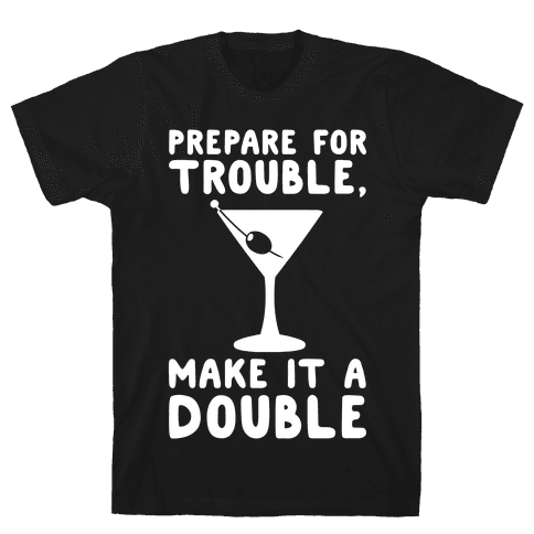 Prepare For Trouble Make It A Double White Print Mens T-Shirt