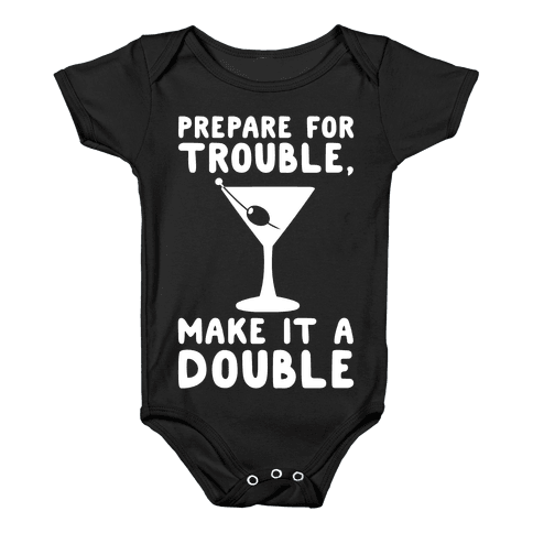Prepare For Trouble Make It A Double White Print Baby Onesy