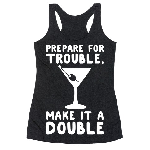 Prepare For Trouble Make It A Double White Print Racerback Tank Top