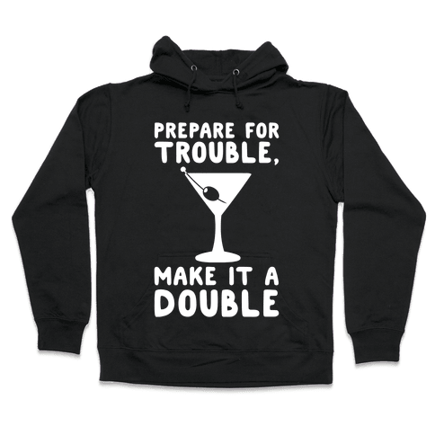 Prepare For Trouble Make It A Double White Print Hooded Sweatshirt