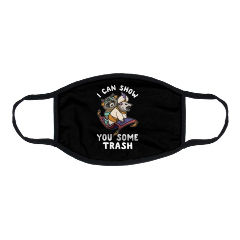 I Can Show You Some Trash Racoon Possum Flat Face Mask