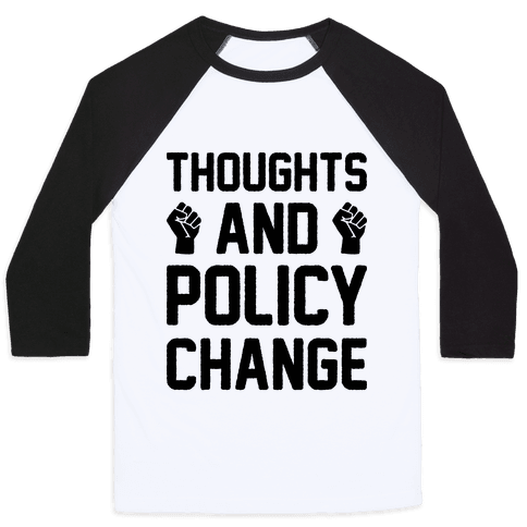Thoughts And Policy Change Baseball Tee