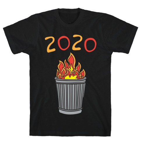 2020 Trash Fire White Print T-Shirt