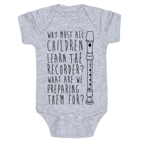 Why Must All Children Learn The Recorder Baby Onesy