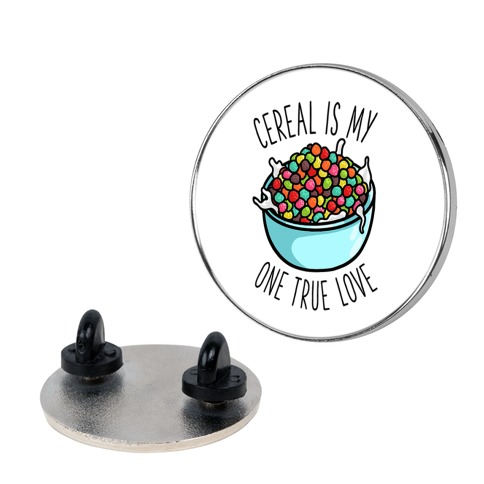 Cereal is My One True Love Pin