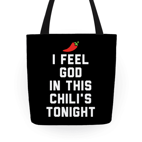 I Feel God In This Chili's Tonight Tote
