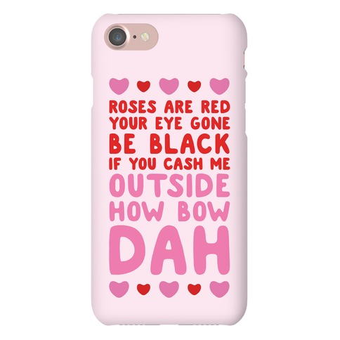 Cash Me Outside How Bout Day Valentine Phone Case
