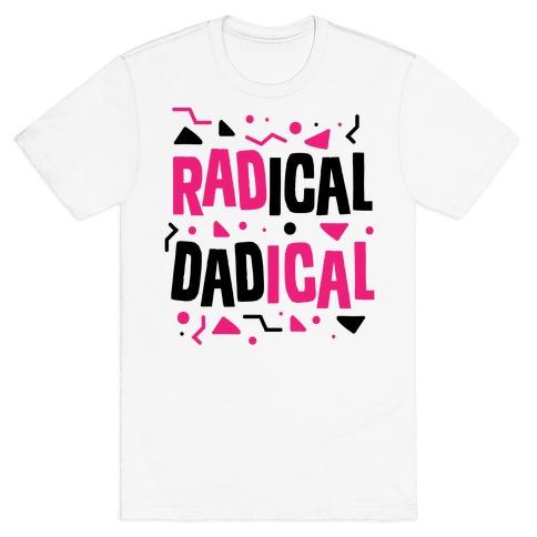 Radical Dadical T-Shirt