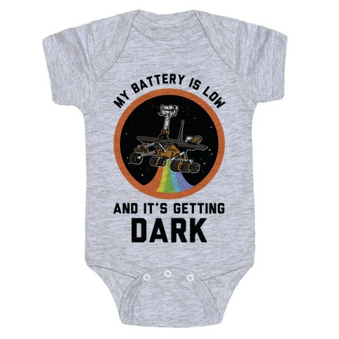 My Battery Is Low And It's Getting Dark (Mars Rover Oppy) Baby Onesy