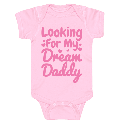 Looking For My Dream Daddy White Print Baby Onesy