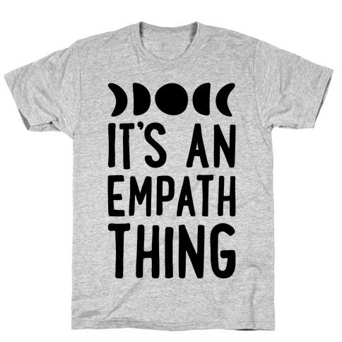 It's An Empath Thing T-Shirt
