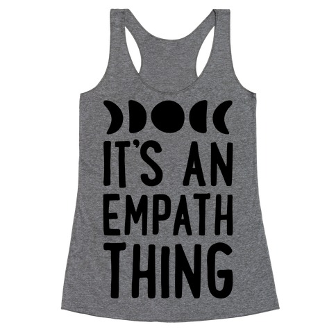 It's An Empath Thing Racerback Tank Top