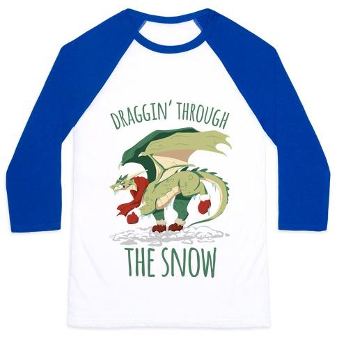Draggin' Through The Snow Baseball Tee