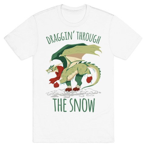 Draggin' Through The Snow T-Shirt