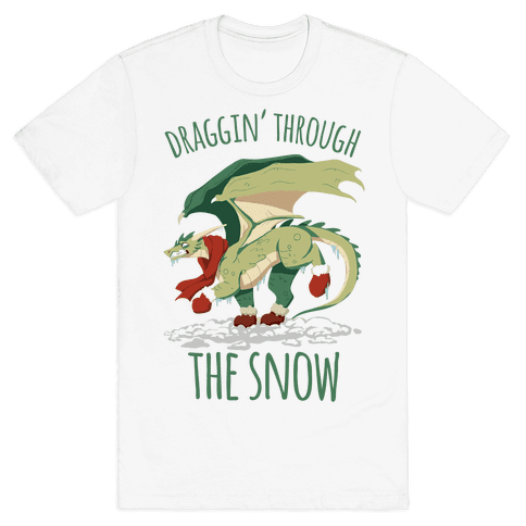 Draggin' Through The Snow Mens T-Shirt