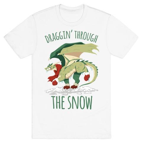 Draggin' Through The Snow T-Shirt