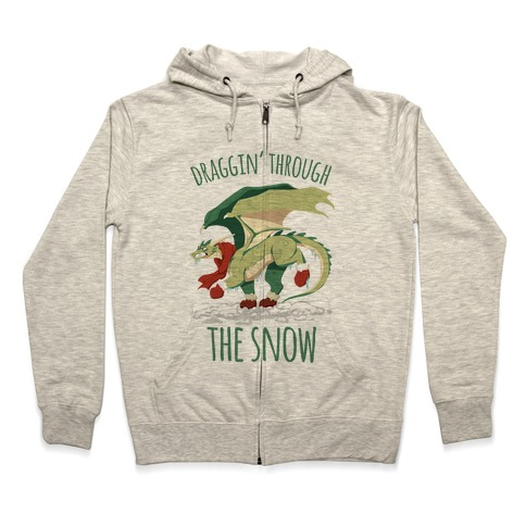 Draggin' Through The Snow Zip Hoodie