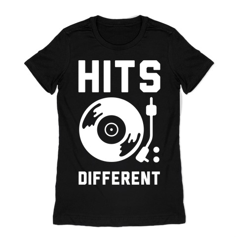 Hits Different Vinyl Record Womens T-Shirt