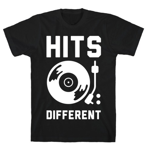 Hits Different Vinyl Record T-Shirt