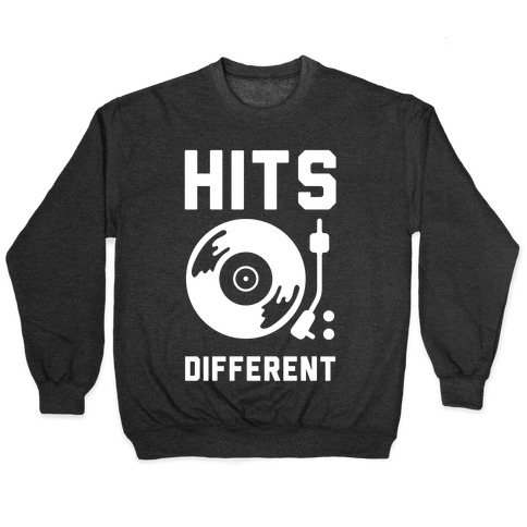 Hits Different Vinyl Record Pullover