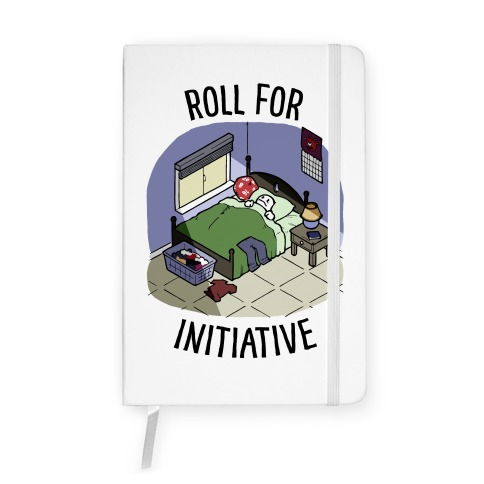 Roll For Initiative To Get Out Of Bed Notebook