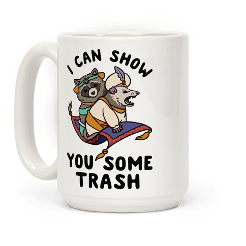 I Can Show You Some Trash Racoon Possum Coffee Mug