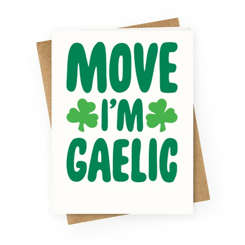 Move I'm Gaelic Parody Greeting Card