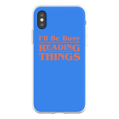 I'll Be Busy Reading Things Parody Phone Flexi-Case