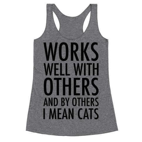 By Others I Mean Cats Racerback Tank Top