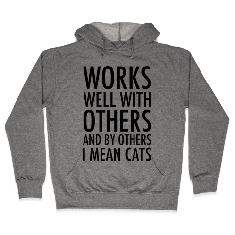 By Others I Mean Cats Hooded Sweatshirt