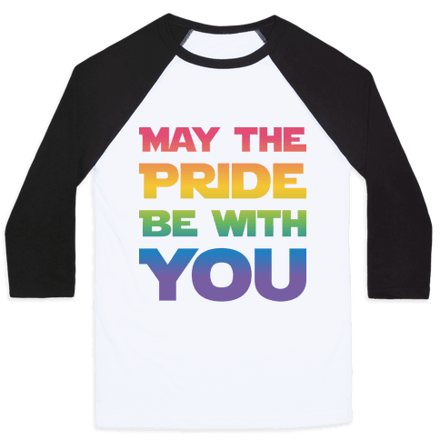 May The Pride Be With You Parody Baseball Tee