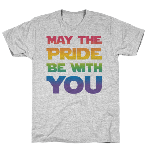 May The Pride Be With You Parody Mens T-Shirt