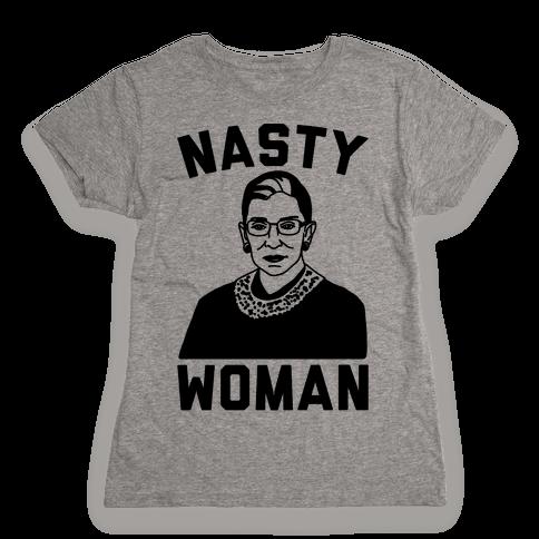 Nasty Woman RBG Womens T-Shirt