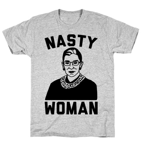Nasty Woman RBG T-Shirt