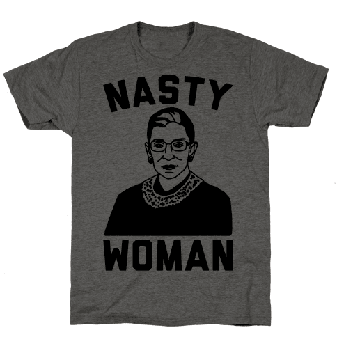 Nasty Woman RBG