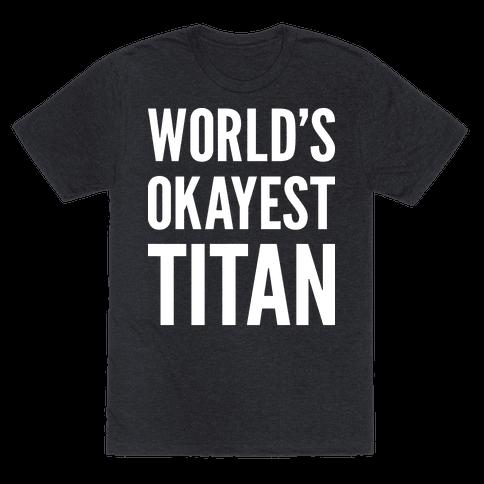 Worlds Okayest Titan