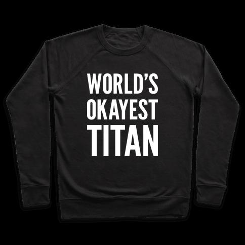 World's Okayest Titan Pullover
