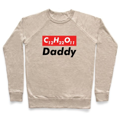 C12H22O11 (sugar) Daddy Pullover