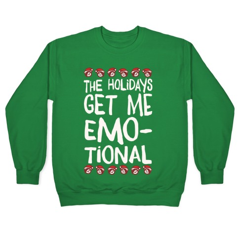 The Holidays Get Me Emo-tional White Print Pullover