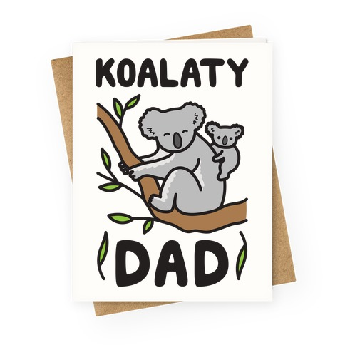 Koalaty Dad Koala Greeting Card