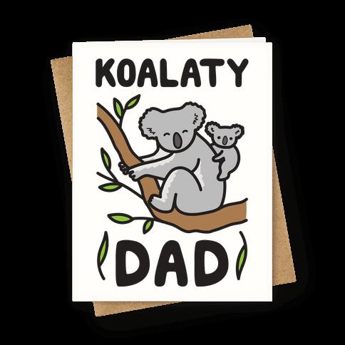 Koalaty Dad Koala Greeting Card