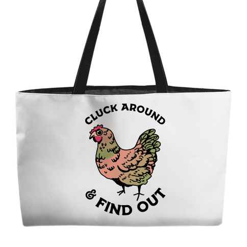 Cluck Around & Find Out Weekender Tote