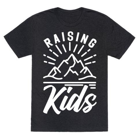 Raising Kids T-Shirt