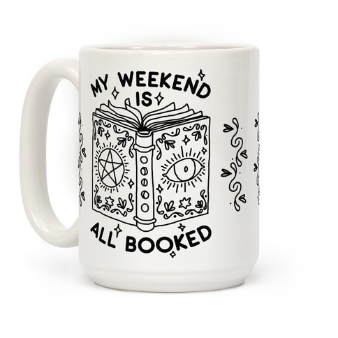 My Weekend is all Booked Coffee Mug